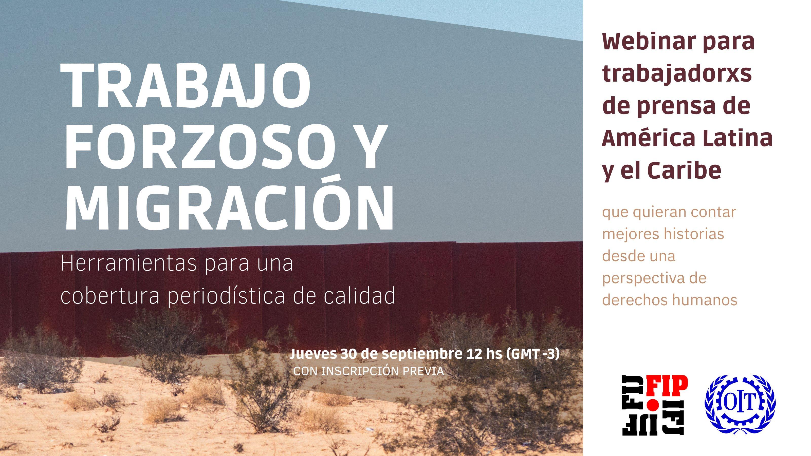 """Webinar """"Trabajo forzoso y migración: herramientas para una cobertura periodística de calidad"""""""